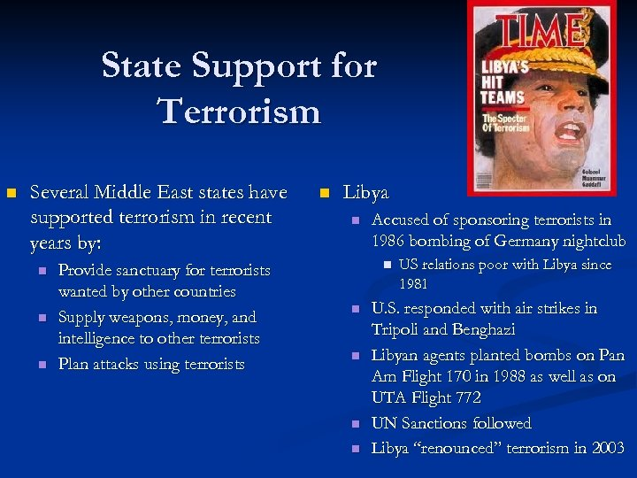State Support for Terrorism n Several Middle East states have supported terrorism in recent