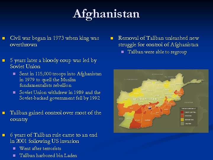 Afghanistan n Civil war began in 1973 when king was overthrown n Removal of