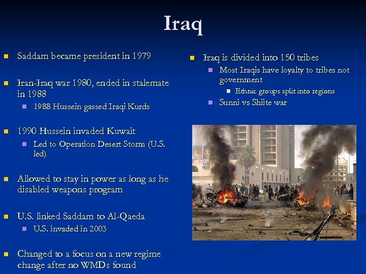Iraq n Saddam became president in 1979 n Iraq is divided into 150 tribes