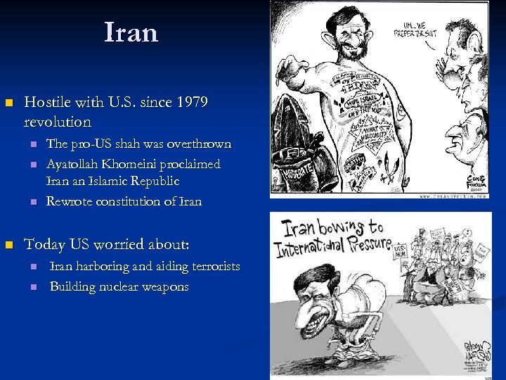 Iran n Hostile with U. S. since 1979 revolution n n The pro-US shah