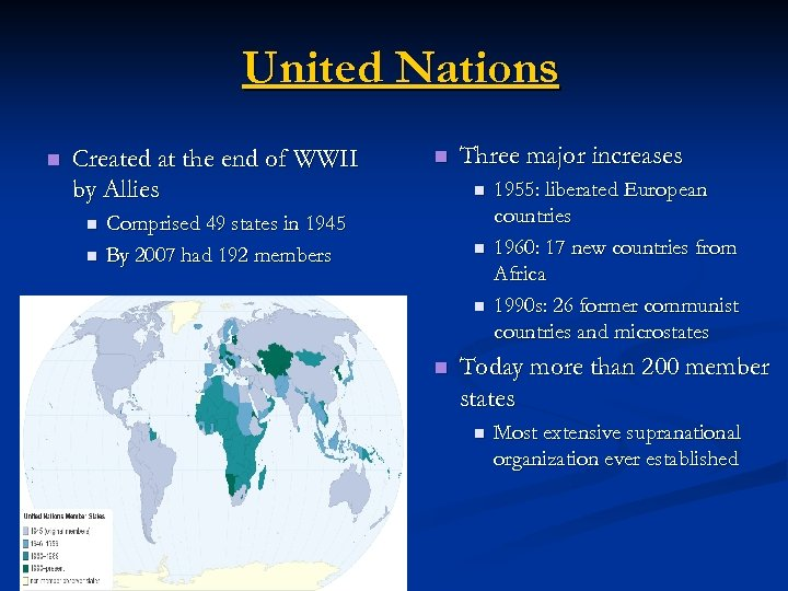 United Nations n Created at the end of WWII by Allies n n n