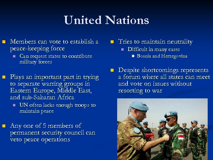 United Nations n Members can vote to establish a peace-keeping force n n n