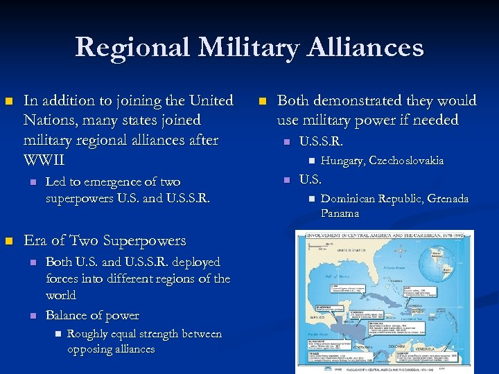 Regional Military Alliances n In addition to joining the United Nations, many states joined