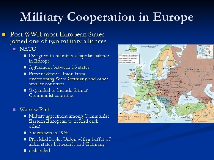 Military Cooperation in Europe n Post WWII most European States joined one of two