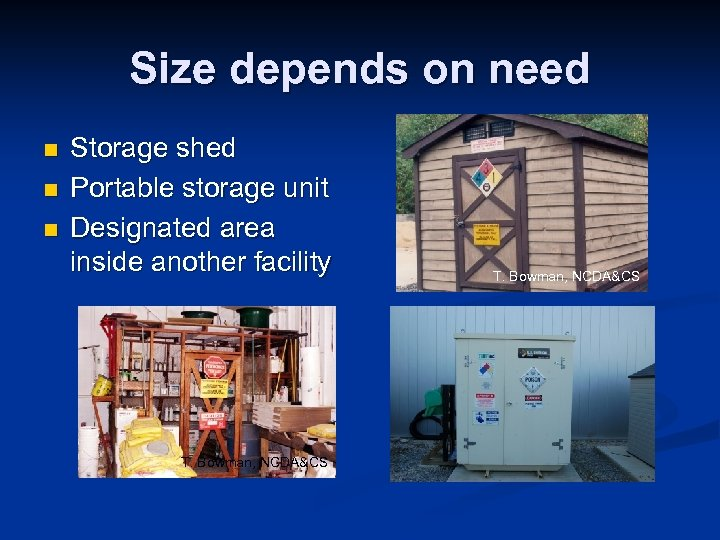 Size depends on need n n n Storage shed Portable storage unit Designated area