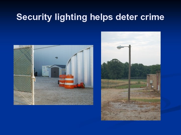 Security lighting helps deter crime