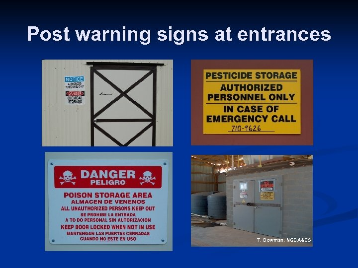 Post warning signs at entrances T. Bowman, NCDA&CS