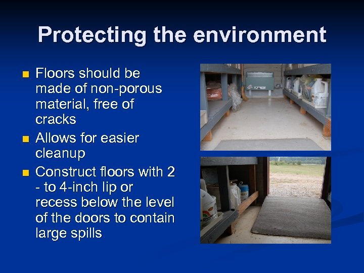 Protecting the environment n n n Floors should be made of non-porous material, free
