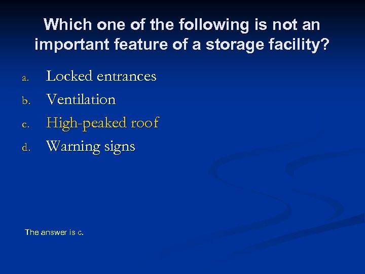 Which one of the following is not an important feature of a storage facility?