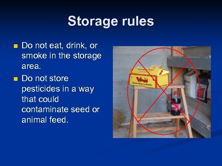 Storage rules n n Do not eat, drink, or smoke in the storage area.