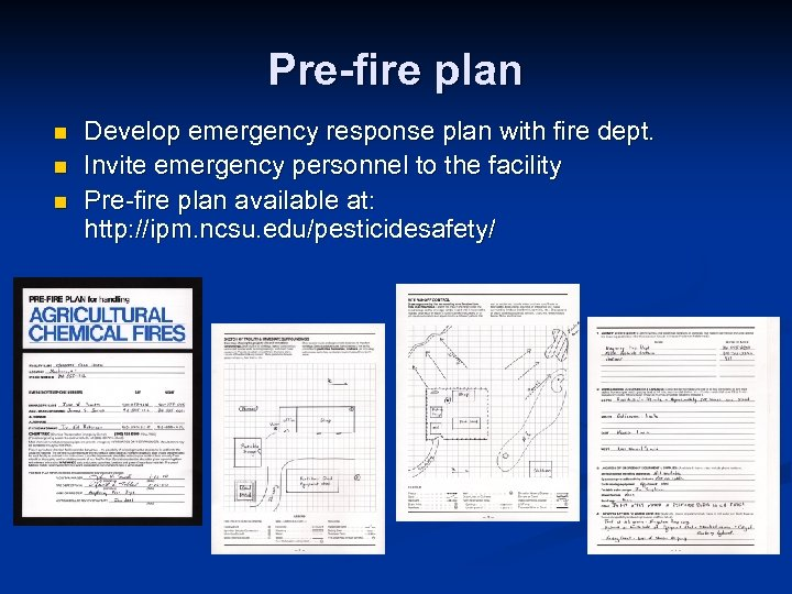 Pre-fire plan n Develop emergency response plan with fire dept. Invite emergency personnel to