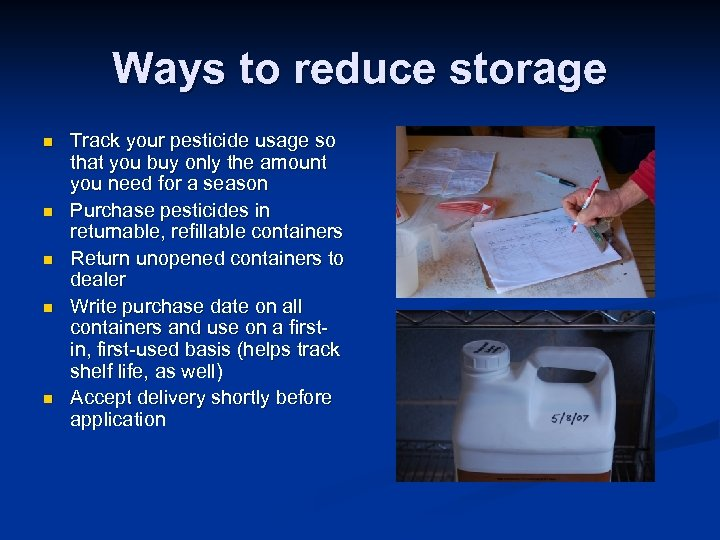Ways to reduce storage n n n Track your pesticide usage so that you