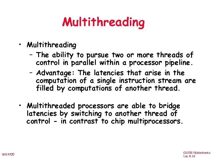 Multithreading • Multithreading – The ability to pursue two or more threads of control