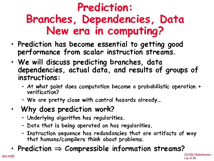 Prediction: Branches, Dependencies, Data New era in computing? • Prediction has become essential to