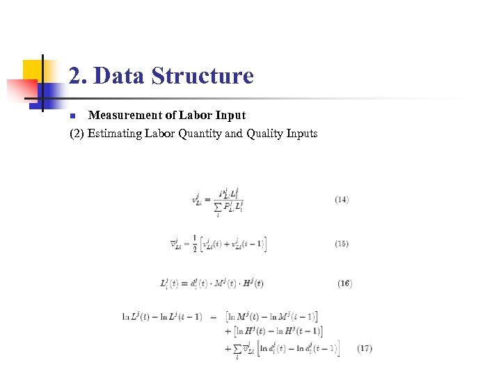 2. Data Structure Measurement of Labor Input (2) Estimating Labor Quantity and Quality Inputs