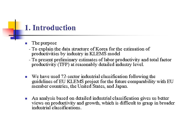 1. Introduction n The purpose - To explain the data structure of Korea for