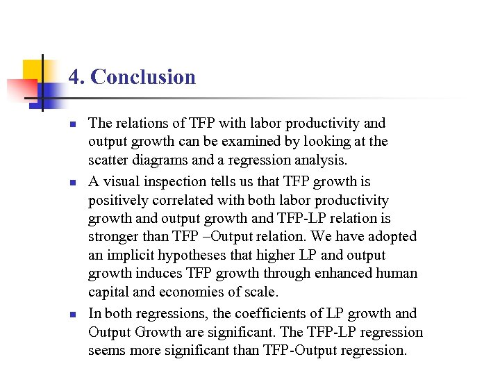 4. Conclusion n The relations of TFP with labor productivity and output growth can