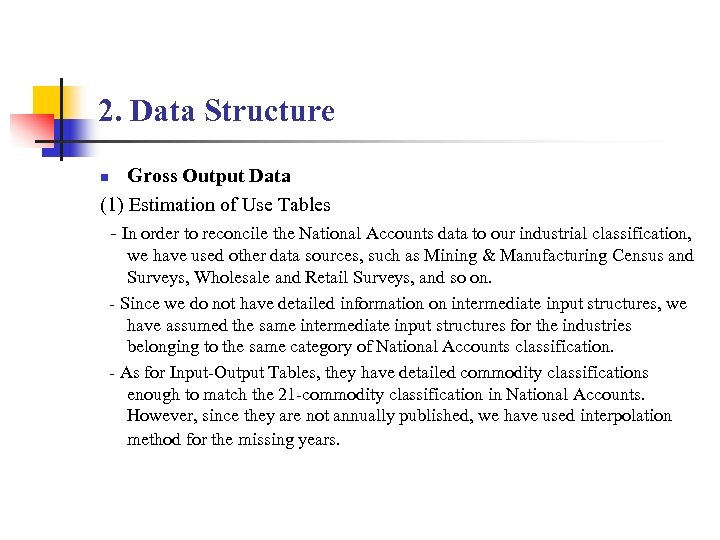 2. Data Structure Gross Output Data (1) Estimation of Use Tables - In order
