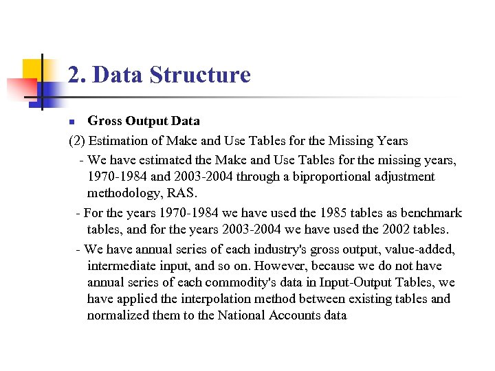 2. Data Structure Gross Output Data (2) Estimation of Make and Use Tables for