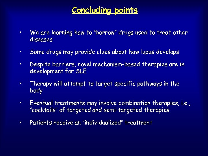 "Concluding points • We are learning how to ""borrow"" drugs used to treat other"