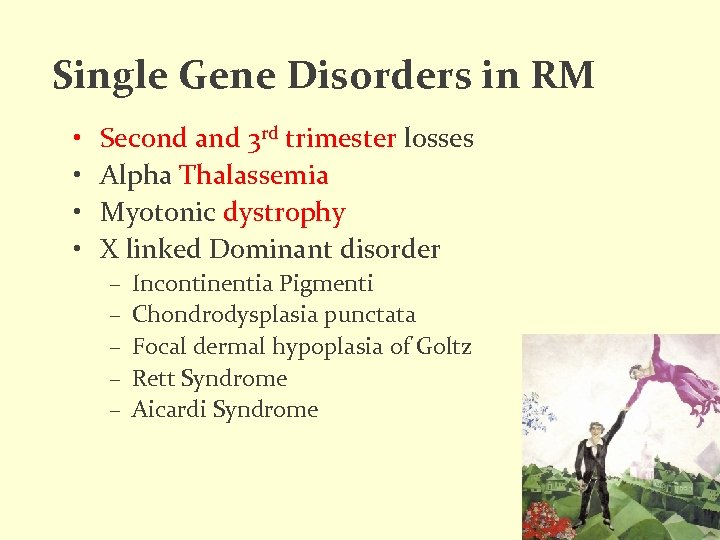 Single Gene Disorders in RM • • Second and 3 rd trimester losses Alpha