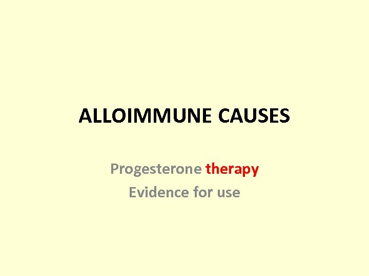 ALLOIMMUNE CAUSES Progesterone therapy Evidence for use
