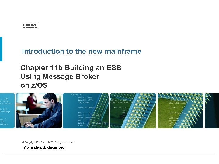 Introduction to the new mainframe Chapter 11 b Building an ESB Using Message Broker