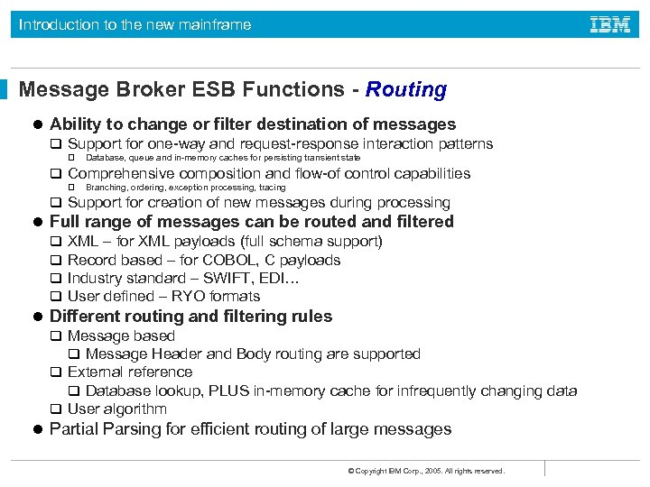 Introduction to the new mainframe Message Broker ESB Functions - Routing l Ability to