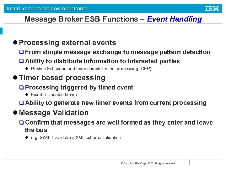 Introduction to the new mainframe Message Broker ESB Functions – Event Handling l Processing