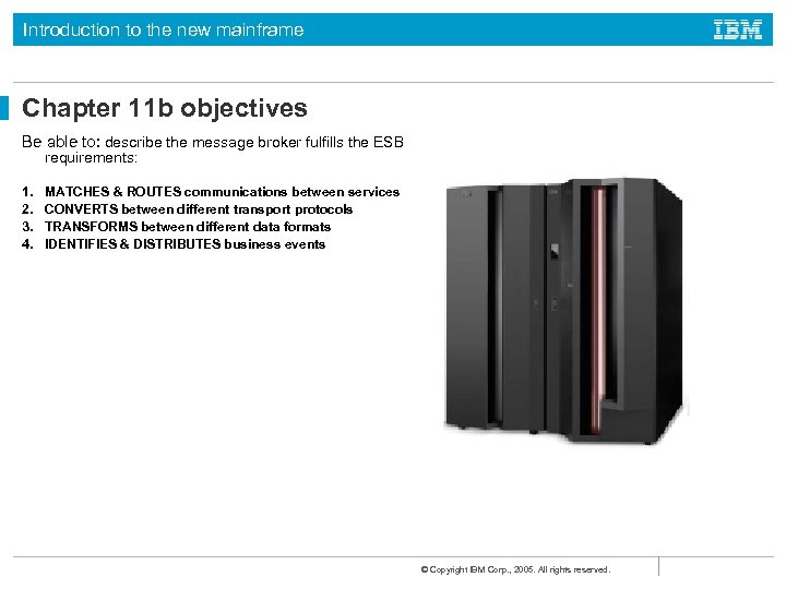 Introduction to the new mainframe Chapter 11 b objectives Be able to: describe the