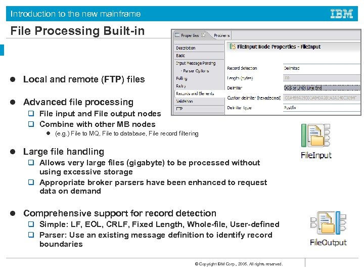 Introduction to the new mainframe File Processing Built-in l Local and remote (FTP) files
