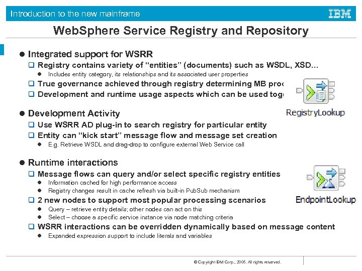 Introduction to the new mainframe Web. Sphere Service Registry and Repository l Integrated support