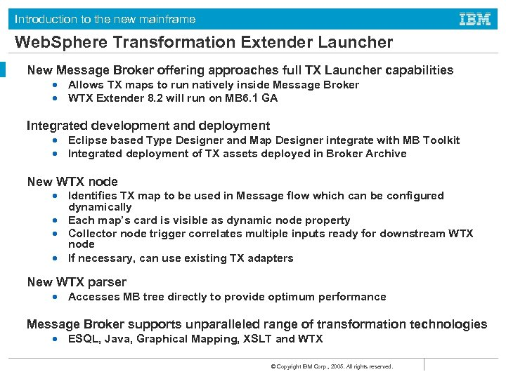 Introduction to the new mainframe Web. Sphere Transformation Extender Launcher New Message Broker offering
