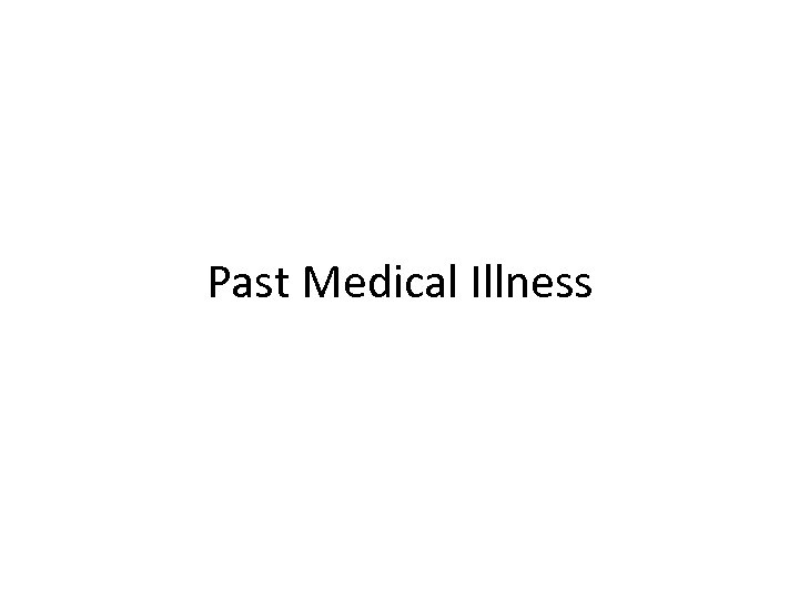 Past Medical Illness