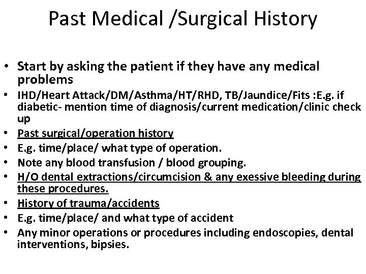 Past Medical /Surgical History • Start by asking the patient if they have any