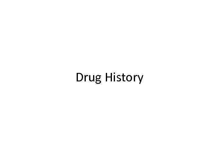 Drug History