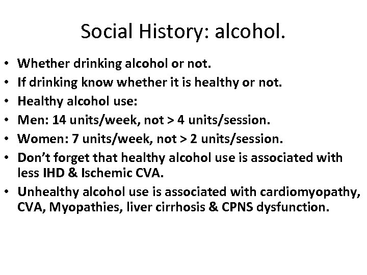 Social History: alcohol. Whether drinking alcohol or not. If drinking know whether it is