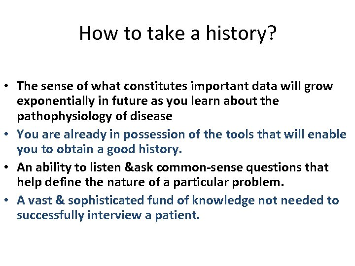 How to take a history? • The sense of what constitutes important data will