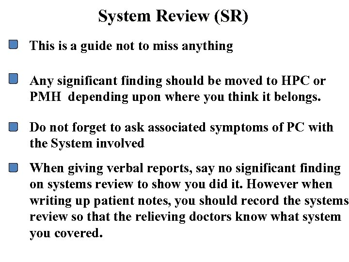 System Review (SR) This is a guide not to miss anything Any significant finding