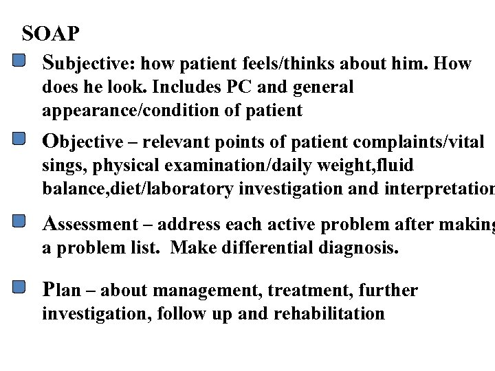SOAP Subjective: how patient feels/thinks about him. How does he look. Includes PC and