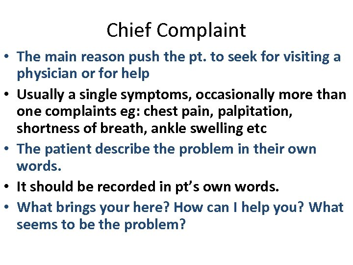 Chief Complaint • The main reason push the pt. to seek for visiting a