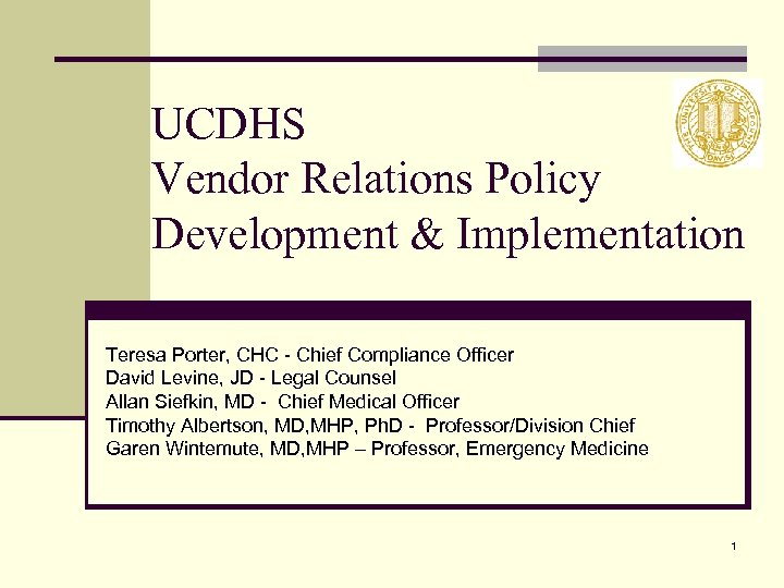 UCDHS Vendor Relations Policy Development & Implementation Teresa Porter, CHC - Chief Compliance Officer