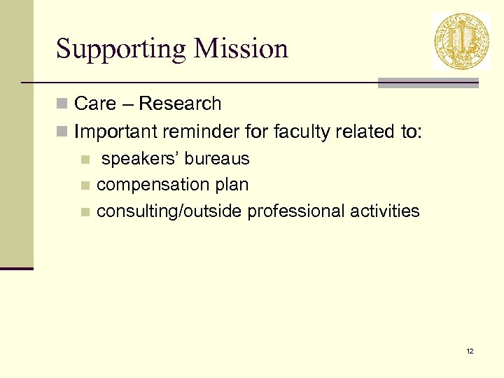 Supporting Mission n Care – Research n Important reminder for faculty related to: n