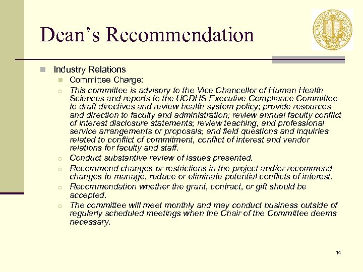 Dean's Recommendation n Industry Relations n Committee Charge: o This committee is advisory to