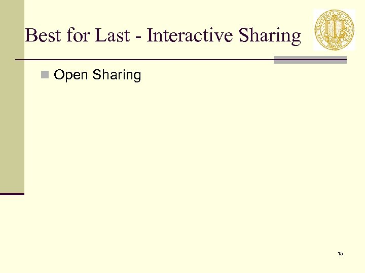 Best for Last - Interactive Sharing n Open Sharing 15