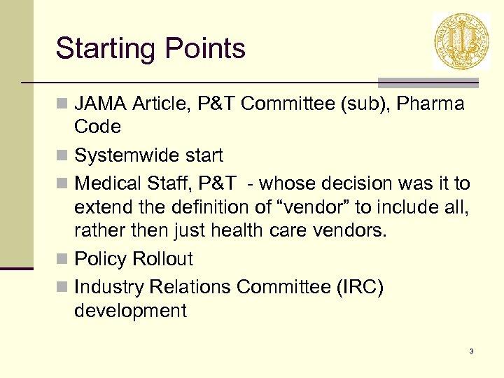 Starting Points n JAMA Article, P&T Committee (sub), Pharma Code n Systemwide start n