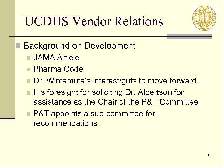 UCDHS Vendor Relations n Background on Development n JAMA Article n Pharma Code n