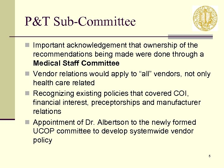 P&T Sub-Committee n Important acknowledgement that ownership of the recommendations being made were done