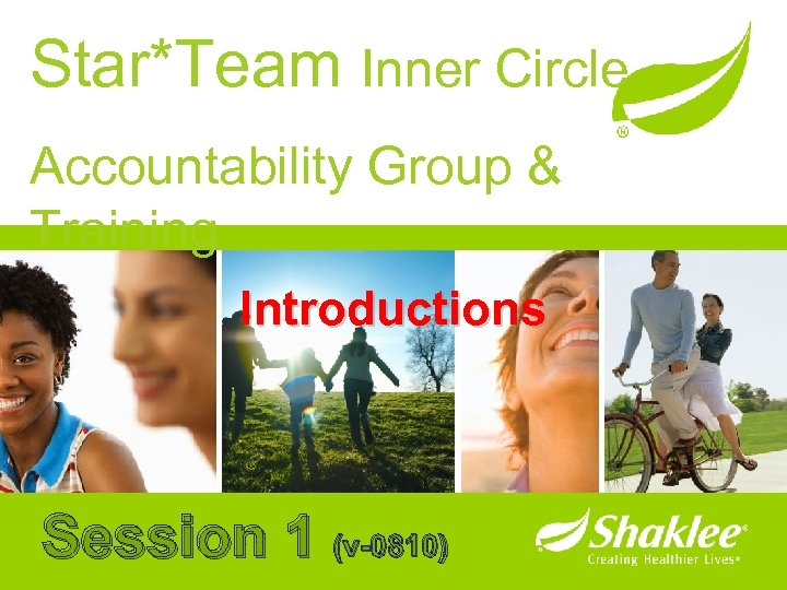 Star*Team Inner Circle Accountability Group & Training Introductions Session 1 (v-0810)