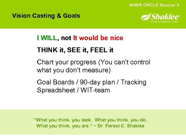 INNER CIRCLE Session 9 Vision Casting & Goals I WILL, not It would be